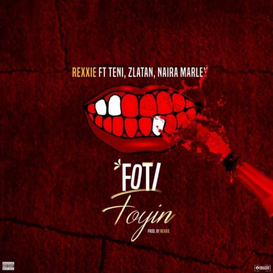 Foti Foyin - Rexxie ft. Zlatan Ibile, Teni, Naira Marley | Mp3 Download