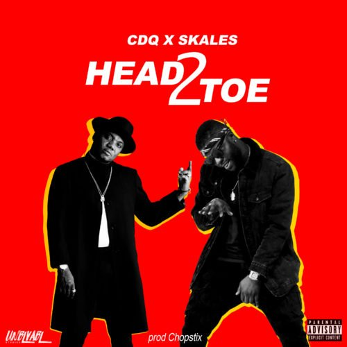 CDQ-x-Skales-Head2Toe-Prod-Chopstix-mp3-netunez