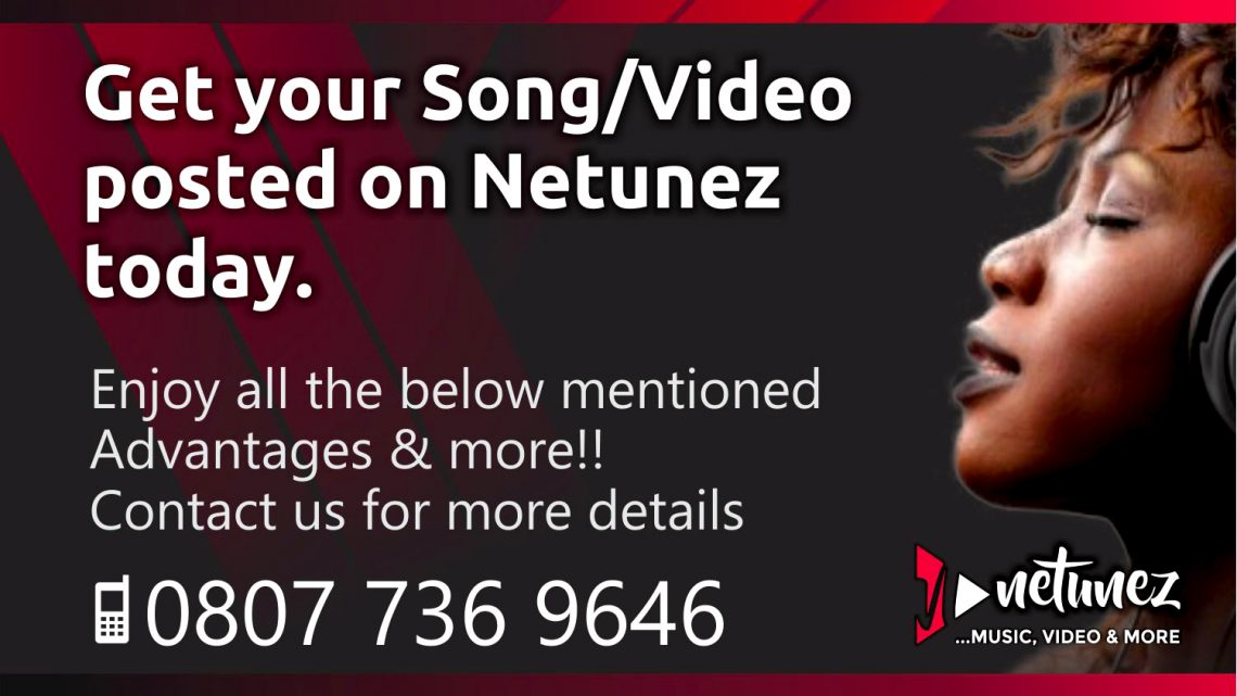 Get your Song,Video posted on Netunez today.