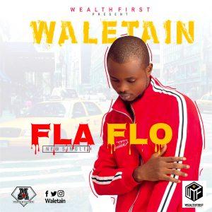 Waletain - Fla Flo | mp3 Download
