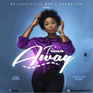 Tiana - Away | Mp3 Download