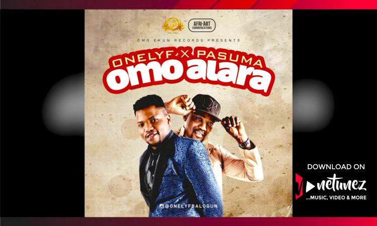Onelyf-x-Pasuma-Omo-Alara