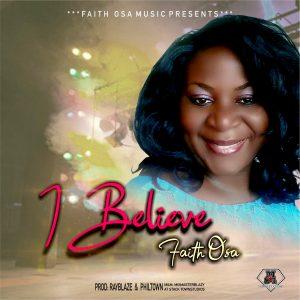 Faith Osa - I Believe | mp3 Download