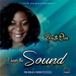 Faith Osa - I hear the Sound | mp3 Download