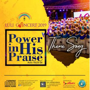 LULI CONCERT LC4.0 2019 THEME SONG - POWER IN HIS PRAISE | mp3 Download