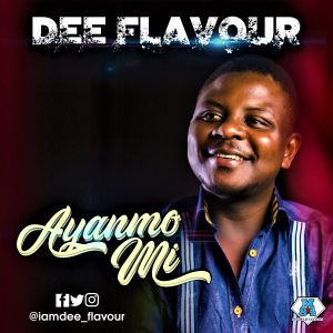 Dee Flavour - Ayanmo Mi | mp3 Download