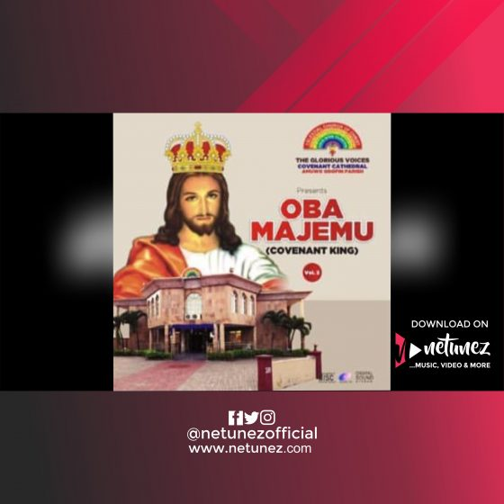 CCC COVENANT CATHEDRAL CHOIR - OBA MAJEMU [COVENANT KING]