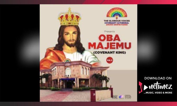 CCC COVENANT CATHEDRAL CHOIR - OBA MAJEMU [COVENANT KING]