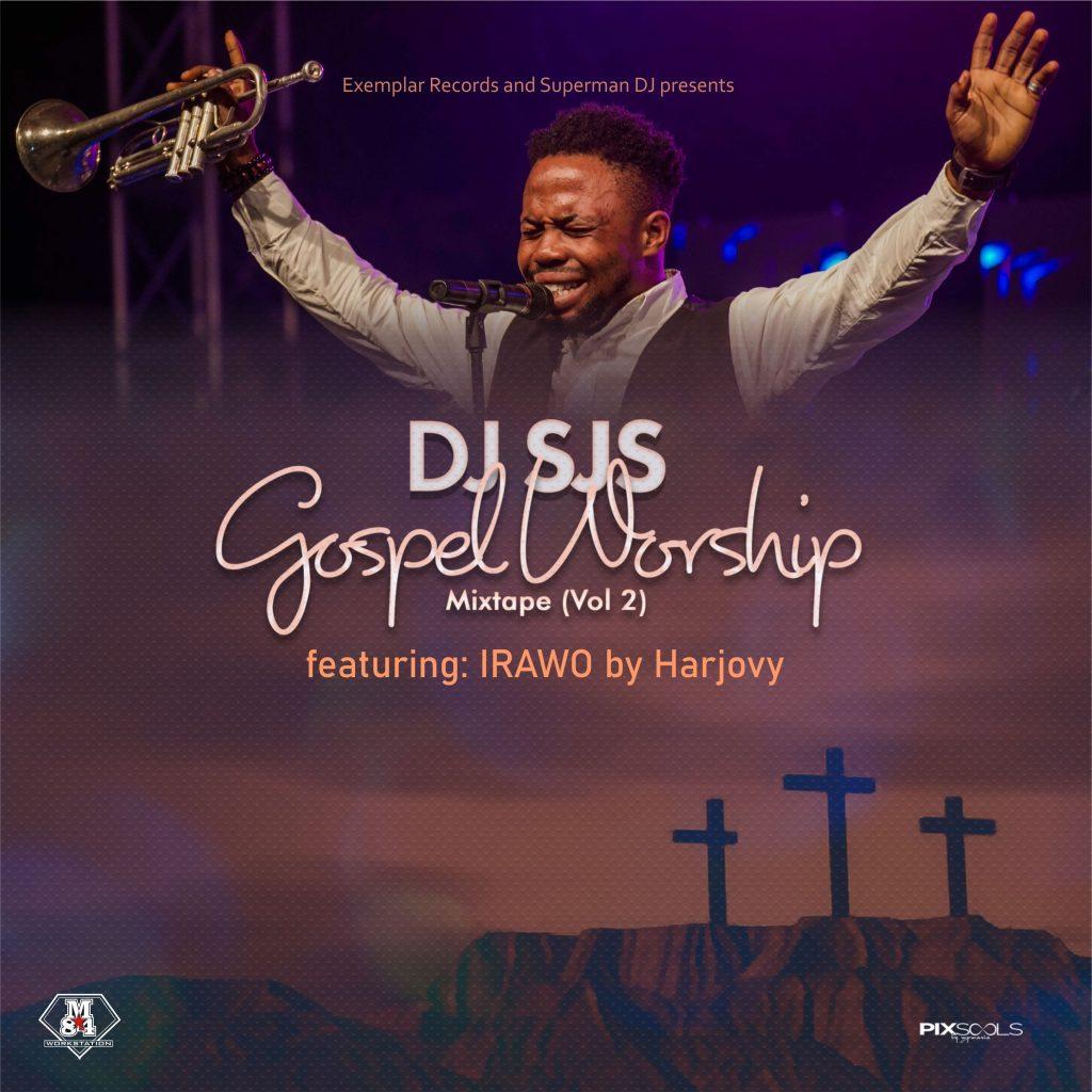 DJ SJS - Gospel Worship Mix (Vol 2) | @djsjsofficial ft IRAWO by Harjovy