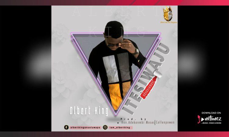 ITESIWAJU BY ALBERT KING | mp3 download
