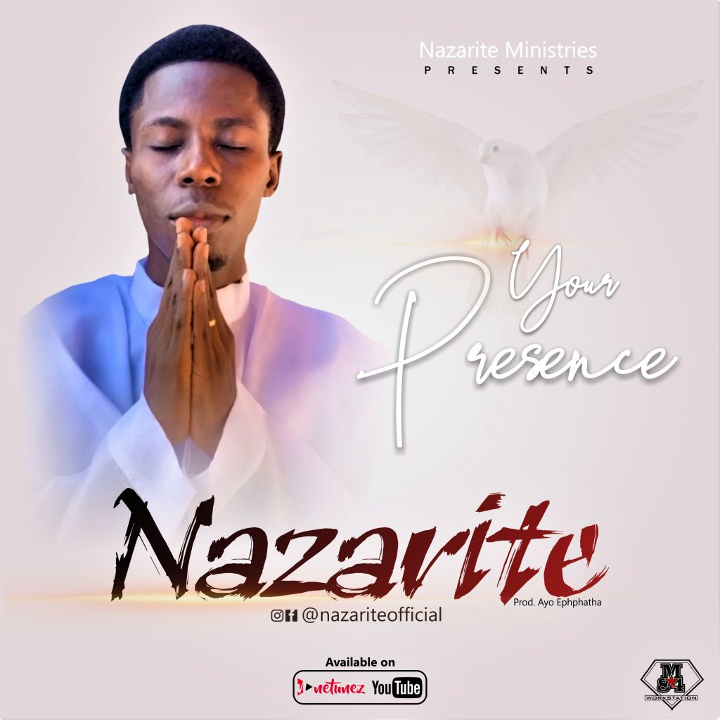 Nazarite Your Presence | mp3 Download