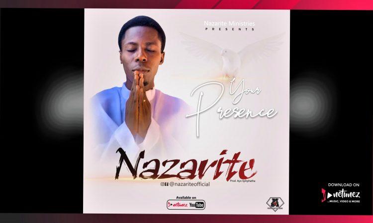 Nazarite Your Presence