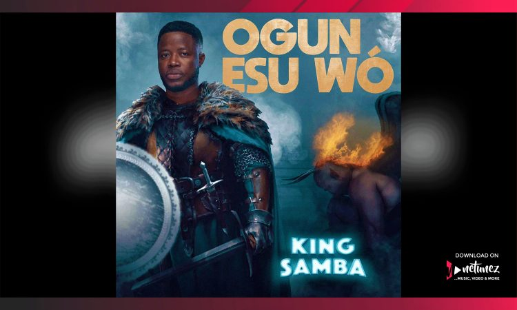 KING SAMBA - OGUN ESU WO | mp3 Download