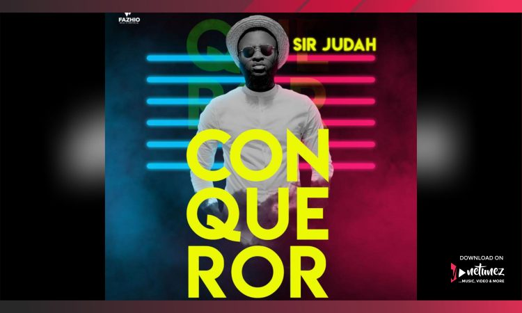 [VIDEO] CONQUEROR by Sir Judah ft Tosin