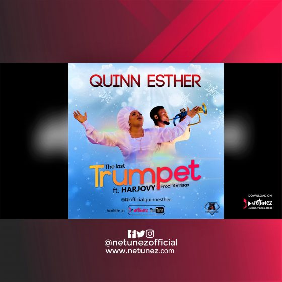 Quinn Esther ft Harjovy - The Last Trumpet