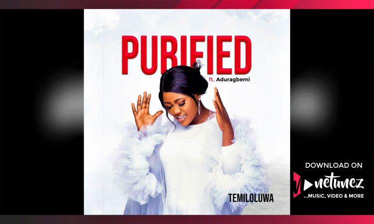 Temiloluwa - Purified ft Aduragbemi