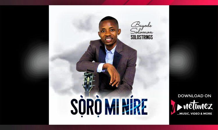 SOLOSTRINGS - SORO MI NIRE | Mp3 Download