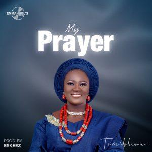 TEMILOLUWA BADMUS - my prayer